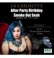 LA CASUALTY's AFTER Party Birthday SMOKEOUT SESH
